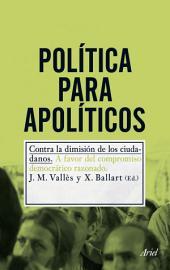 Política para apolíticos: Contra la dimisión de los ciudadanos