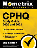 Cphq Study Guide 2020 and 2021   Chpq Exam Secrets Study Guide  Full Length Practice Exam  Detailed Answer Explanations PDF