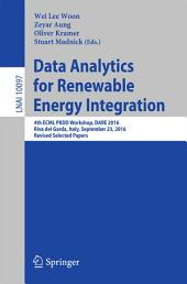 Data Analysis for Renewable Energy Integration: 4th ECML PKDD Workshop, DARE 2016, Riva del Garda, Italy, September 23, 2016, Revised Selected Papers