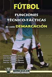 Fútbol: funciones técnico-tácticas de cada demarcación