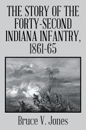 The Story of the Forty-Second Indiana Infantry, 1861-65.