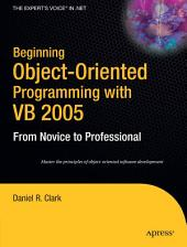 Beginning Object-Oriented Programming with VB 2005: From Novice to Professional, Edition 2