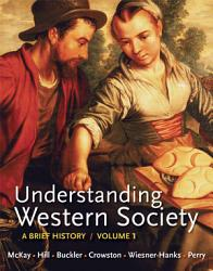 Understanding Western Society Volume 1 From Antiquity To The Enlightenment Book PDF