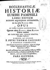 Ecclesiasticae historiae Eusebii Pamphili libri novem