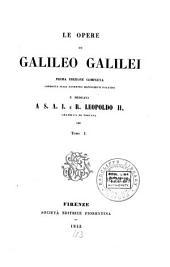 Le Opere di Galileo Galilei: Volume 1