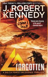 Forgotten: A Delta Force Unleashed Thriller, Book #5