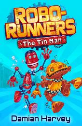 Robo-Runners: 1: The Tin Man