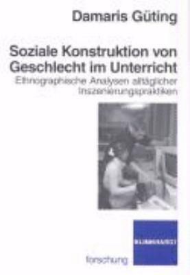 Soziale Konstruktion von Geschlecht im Unterricht PDF
