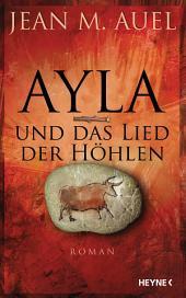 Ayla und das Lied der Höhlen: Roman