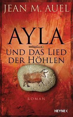 Ayla und das Lied der H  hlen PDF