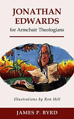 Jonathan Edwards for Armchair Theologians PDF