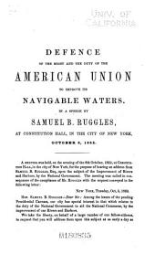 Defence of the Right and the Duty of the American Union to Improve Its Navigable Waters: In a Speech