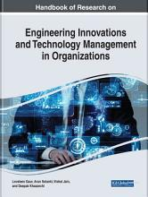 Handbook of Research on Engineering Innovations and Technology Management in Organizations PDF