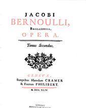 Jacobi Bernoulli, Basileensis, Opera: Volume 2