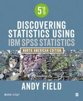 Discovering Statistics Using IBM SPSS Statistics: North American Edition, Edition 5