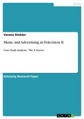 Music and Advertising in Television II: Case Study Analysis - The X Factor