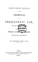 Cases  Chiefly Relating to the Criminal and Presentment Law PDF