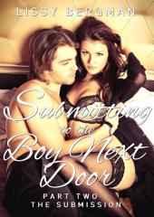 Submitting to the Boy Next Door:: The Submission