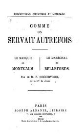 Comme on servait autrefois le marquis de Montcalm: le maréchal Bellefonds