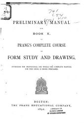 Preliminary Manual for Books [ ] of Prang's Complete Course in Form Study and Drawing: Volume 10