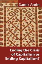 Ending the Crisis of Capitalism Or Ending Capitalism  PDF