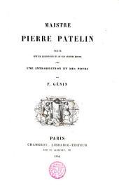 Maistre Patelin, texte revu sur les manuscrits et les plus anciennes éditions, avec une introduction et notes