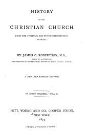 History of the Christian Church: From the Apostolic Age to the Reformation, A.D. 64-1517, Volume 2