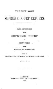 The New York Supreme Court Reports: Cases Determined in the Supreme Court from June ... 1873 [to June 1875], Volume 2