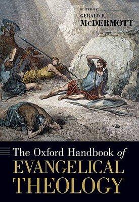 The Oxford Handbook of Evangelical Theology PDF