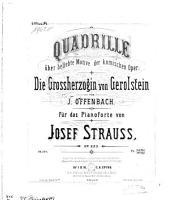 Quadrille über beliebte Motive der komischen Oper Die Großherzogin von Gerolstein von J. Offenbach: für das Pianoforte ; op. 223