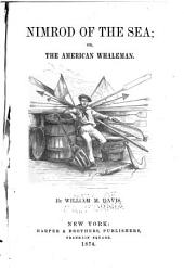 Nimrod of the Sea: Or, The American Whaleman