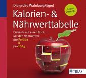 Die große Wahrburg/Egert Kalorien-&-Nährwerttabelle: Erstmals auf einen Blick: Mit den Nährwerten pro Portion & pro 100 g, Ausgabe 4