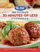 Mr  Food Test Kitchen   The Ultimate 30 Minutes Or Less Cookbook Book