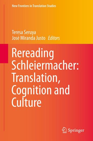 Rereading Schleiermacher  Translation  Cognition and Culture PDF