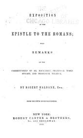 Exposition of the Epistle to the Romans: With Remarks on the Commentaries of Dr. MacKnight, Professor Moses Stuart, and Professor Tholuck