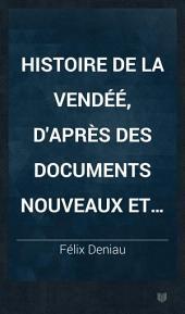 Histoire de la Vendée d'après des documents nouveaux et inédits