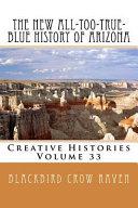 The New All-Too-True-Blue History of Arizona