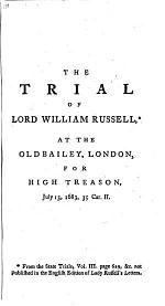 Letters of Lady Rachel Russell; from the manuscript in the library at Woburn Abbey. To which is prefixed, an introduction, vindicating the character of Lord Russell against Sir John Dalrymple,&c. The fifth edition, corrected and enlarged. [by Thomas Sellwood]. To this edition is added ... the trial of Lord William Russell, for high treason; extracted from the State Trials at large