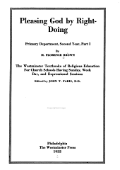 Pleasing God by Right-doing: Primary Department, Second Year, Parts I-III, Part 1