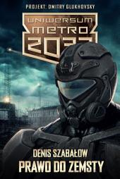 Prawo do zemsty: Uniwersum Metro 2033