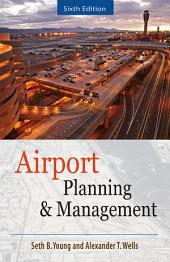 AIRPORT PLANNING AND MANAGEMENT 6/E: Edition 6