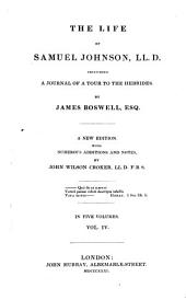The Life of Samuel Johnson, LL.D. Including a Journal of a Tour to the Hebrides: In Five Volumes, Volume 4