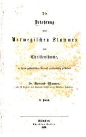 Die Bekehrung des norwegischen Stammes zum Christenthume: in ihrem geschichtlichen Verlaufe quellenmassig geschildert, Band 2