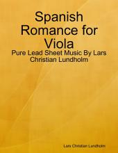Spanish Romance for Viola - Pure Lead Sheet Music By Lars Christian Lundholm