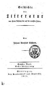 Geschichte der Litteratur von ihrem Anfang bis auf die neuesten Zeiten: Band 10