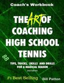 The Art of Coaching High School Tennis Book