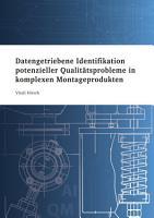 Datengetriebene Identifikation potenzieller Qualit  tsprobleme in komplexen Montageprodukten PDF