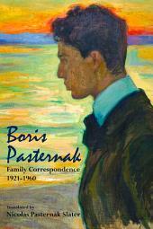 Boris Pasternak: Family Correspondence, 1921-1960
