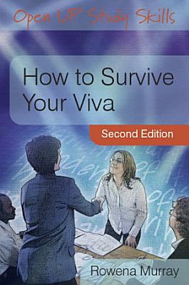 How To Survive Your Viva  Defending A Thesis In An Oral Examination PDF