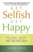Get Selfish  Get Happy
